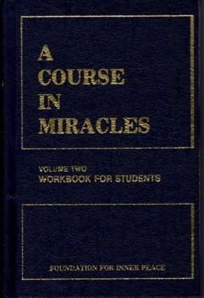 A COURSE IN MIRACLES, VOLUME TWO: WORKBOOK FOR STUDENTS