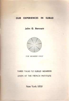 OUR EXPERIENCES IN SUBUD. J. G. Bennett.