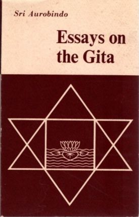 ESSAYS ON THE GITA. Sri Aurobindo