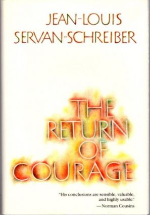 THE RETURN OF COURAGE. Jean-Louis Servan-Schreiber.