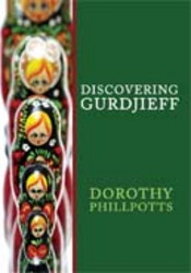 DISCOVERING GURDJIEFF. Dorothy Phillpotts.