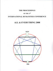 THE PROCEEDINGS OF THE 13TH INTERNATIONAL HUMANITIES CONFERENCE, ALL & EVERYTHING 2008