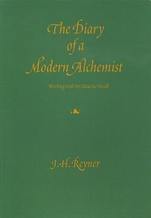 THE DIARY OF A MODERN ALCHEMIST; Working with Dr. Maurice Nicoll. J. H. Reyner