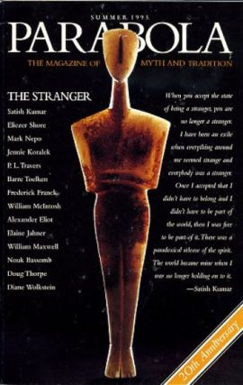 THE STRANGER: PARABOLA, VOLUME XX, NO. 2; SUMMER 1995. Satish Kumar, Eliezer Shore, Mark Nepo, Jennie Koralek, P L. Travers, Barre Toelken, Frederick Franck, William A. McIntosh, Alexander Eliot, Elaine Jahner, William Maxwell, Martin Buber, Ellen Dooling Draper, Virginia Baron.