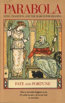 FATE AND FORTUNE: PARABOLA, VOLUME 25, NO. 4; WINTER, 2000. Plotinus, Laura Simms, Sobonfu Some, Mara Freeman, Z'ev ben Shimon Halevi, Jan Darby, David Appelbaum.