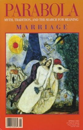 MARRIAGE: PARABOLA, VOLUME 29, NO. 1; FEBRUARY 2004. Helen M. Luke, Jane L. Mickelson, Michael...