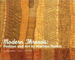MODERN THREADS: FASHION AND ART BY MARISKA KARASZ. Ashley Callahan