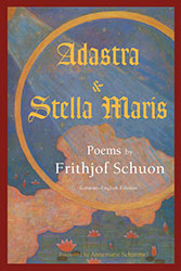 ADASTRA AND STELLA MARIS: POEMS. Frithjof Schuon.