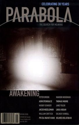 AWAKENING: PARABOLA, VOLUME 30, NO. 1; FEBRUARY 2005. Jacob Needleman, Sri Anitvan, Peter Brook,...