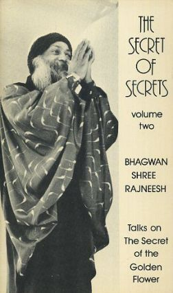 THE SECRET OF SECRETS, VOLUME TWO.; Talks on The Secret of the Golden Flower. Bhagwan Shree Rajneesh.
