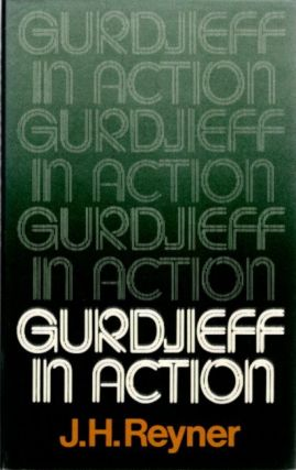 GURDJIEFF IN ACTION.