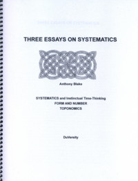 THREE ESSAYS ON SYSTEMATICS. Anthony Blake.