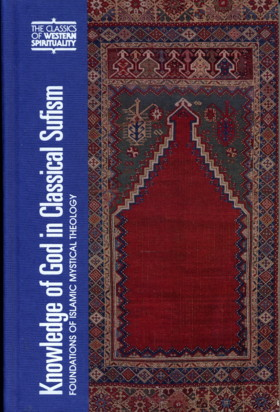 KNOWLEDGE OF GOD IN CLASSICAL SUFISM.; Foundations of Islamic Mystical Theology. John Renard.