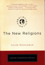 THE NEW RELIGIONS. Jacob Needleman