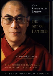 THE ART OF HAPPINESS: A HANDBOOK FOR LIVING. H H. The Dalai Lama, Howard C. Cutler