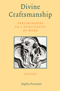 DIVINE CRAFTSMANSHIP.; Preliminaries to a Spirituality of Work. Jean Hani.