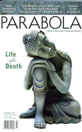 LIFE AFTER DEATH: PARABOLA, VOL. 35, NO. 2, SUMMER, 2010. Frank Sinclair, Philip W. Groves, John...