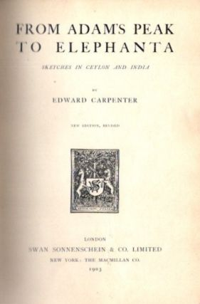 FROM ADAMS PEAK TO ELEPHANTA.; Sketches in Ceylon and India. Edward Carpenter