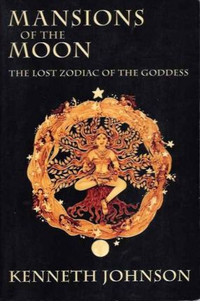 MANSIONS OF THE MOON.; The Lost Zodiac of the Goddess. Kenneth Johnson