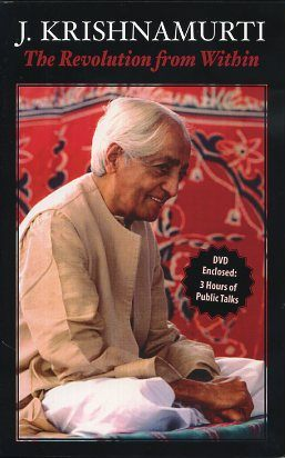 THE REVOLUTION FROM WITHIN. J. Krishnamurti