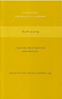 THE ART OF LIVING.; A Talk Followed by Questions. John Pentland.