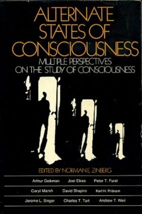 ALTERNATE STATES OF CONSCIOUSNESS.; Multiple Perspectives on the Study of Consciousness. Norman E. Zinberg.