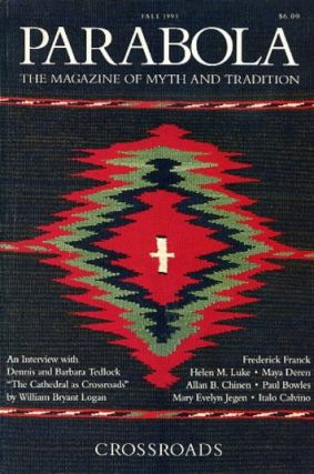 CROSSROADS: PARABOLA, VOLUME XVIII, NO. 3; AUGUST 1993. Black Elk, William Bryant Logan, Nouk...