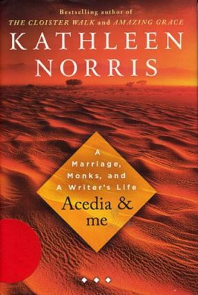 ACEDIA & ME.; A Marriage, Monks, and A Writer's Life. Kathleen Norris