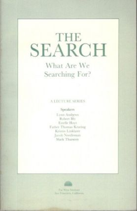 THE SEARCH: WHAT WE ARE SEARCHING FOR. Jacob Needleman