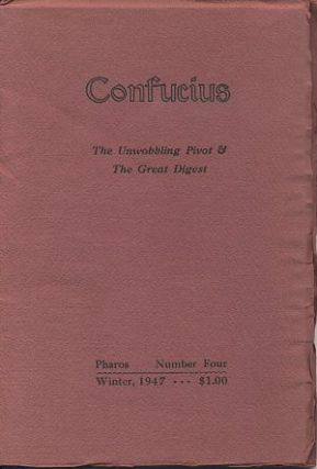 CONFUCIUS: THE UNWOBBLING PIVOT & THE GREAT DIGEST. Ezra Pound