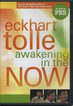 AWAKENING IN THE NOW. Eckhart Tolle