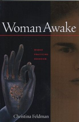 WOMAN AWAKE: WOMEN PRACTICING BUDDHISM. Christina Feldman