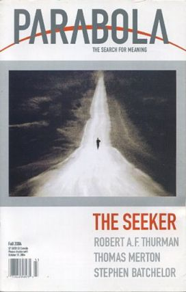 THE SEEKER: PARABOLA, VOLUME 29, NO. 3; FALL 2004. Henri Tracol, Ravi Ravindra, Stephen Batchelor, Christopher Bamford, Robert Thurman, Lorraine Kisley.
