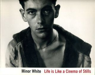 LIFE IS LIKE A CINEMA OF STILLS. Minor White, Filippo Maggia