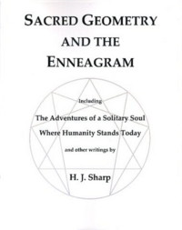 SACRED GEOMETRY AND THE ENNEAGRAM. H. J. Sharp, Bert