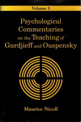 PSYCHOLOGICAL COMMENTARIES ON THE TEACHINGS OF GURDJIEFF AND OUSPENSKY, VOL. 3. Maurice Nicoll.