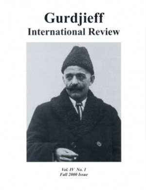 GIR VOL IV, NO. 1; FALL 2000: Gurdjieff International Review