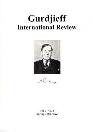 A.R. ORAGE: GIR VOL I, #3, SPRING 98.; Gurdjieff International Review