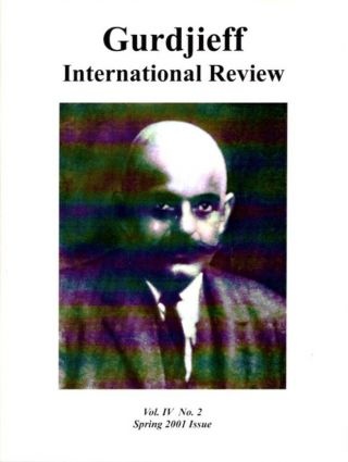 GIR VOL IV, NO. 2, SPRING 2001.; Gurdjieff International Review