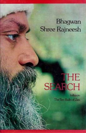 THE SEARCH: TALKS ON THE TEN BULLS OF ZEN. Bhagwan Shree Rajneesh.