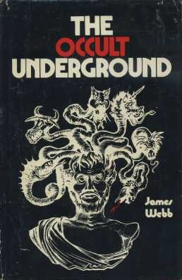 THE OCCULT UNDERGROUND. James Webb