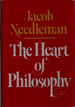 THE HEART OF PHILOSOPHY. Jacob Needleman