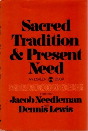 SACRED TRADITION & PRESENT NEED. Jacob Needleman, Dennis Lewis