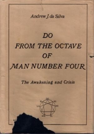 DO FROM THE OCTAVE OF MAN NUMBER FOUR:: The Awakening and Crisis. Andrew J. da Silva