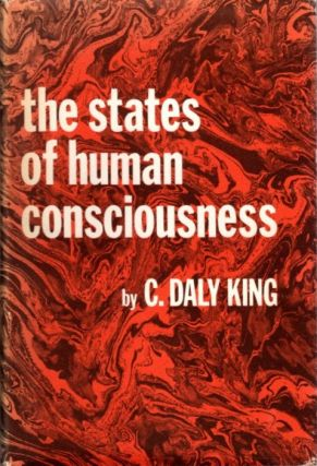 THE STATES OF HUMAN CONSCIOUSNESS. C. Daly King.