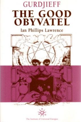 THE GOOD OBYVATEL: A PREPARATION FOR TRANSFORMATION. Ian Philips Lawrence.
