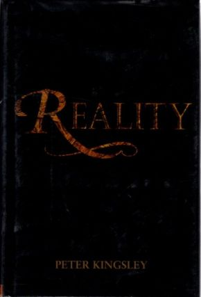 REALITY. Peter Kingsley