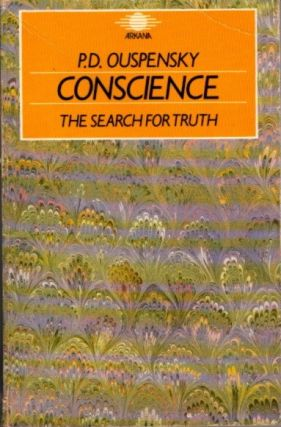 CONSCIENCE: THE SEARCH FOR TRUTH. P. D. Ouspensky.