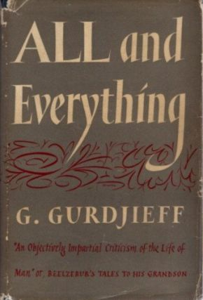ALL AND EVERYTHING (FIRST SERIES, BEELZEBUB'S TALES TO HIS GRANDSON).
