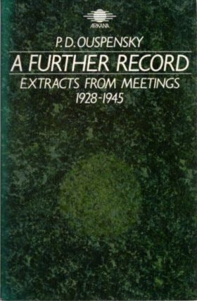 A RECORD OF SOME MEETINGS HELD BY P.D. OUSPENSKY BETWEEN 1930 AND 1947. P. D. Ouspensky.
